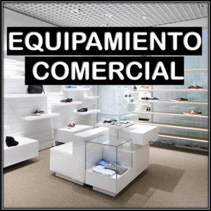 EQUIPAMIENTO COMERCIAL ( Mobiliarios de tiendas y Supermercados) Piche aquí